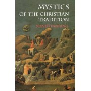 Mystics of the Christian Tradition by Steven Fanning