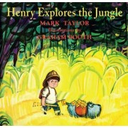 Henry Explores the Jungle by Dr Mark Taylor