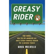 Greasy Rider by Greg Melville