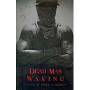 Dead Man Waking by Peter Cropsey