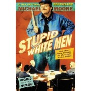 Stupid White Men by Michael Moore