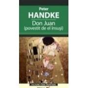Don Juan povestit de el insusi - Peter Handke