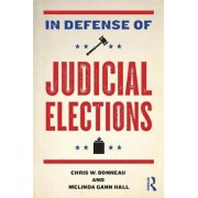 In Defense of Judicial Elections by Chris W. Bonneau