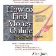 How to Find Money Online by Alan Joch