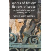 Spaces of Fiction / Fictions of Space by Russell West-Pavlov