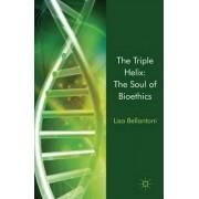 The Triple Helix: The Soul of Bioethics by Lisa Bellantoni