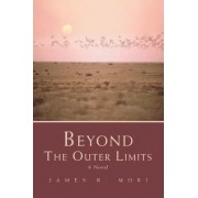 Beyond the Outer Limits by James R Mori