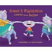 Howard B. Wigglebottom Learns about Bullies by Howard Binkow