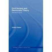 Civil Society and Democratic Theory by Gideon Baker
