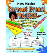 New Mexico Current Events Projects - 30 Cool Activities, Crafts, Experiments & M by Carole Marsh