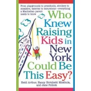 Who Knew Raising Kids in New York Could Be This Easy? by Heidi Arthur