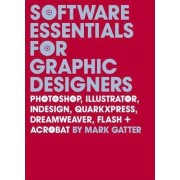 Software Essentials for Graphic Designers by Mark Gatter