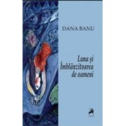 Luna si imblanzitoarea de oameni - Dana Banu