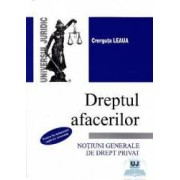 Dreptul afacerilor. Notiuni generale de drept privat - Crenguta Leaua