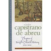 Chapters of Brazil's Colonial History, 1500-1800 by Joao Capistrano De Abreu