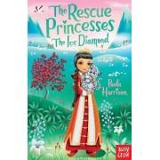 Rescue Princesses: The Ice Diamond by Paula Harrison
