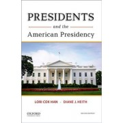Presidents and the American Presidency by Dr Lori Cox Han