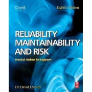 Reliability, Maintainability and Risk by David J. Smith