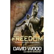 Freedom- A Dane and Bones Origins Story by David Wood