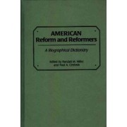 American Reform and Reformers by Randall M. Miller