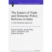The Impact of Trade and Domestic Policy Reforms in India by Rajesh Chadha