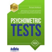 How to Pass Psychometric Tests: The Complete Comprehensive Workbook Containing Over 340 Pages of Sample Questions and Answers to Passing Aptitude and Psychometric Tests (Testing Series) by Richard McMunn