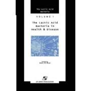 Lactic Acid Bacteria in Health and Disease by Brian J. B. Wood