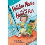 Holiday Mania at the House of Fun by Jon Blake