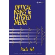 Optical Waves in Layered Media by Pochi Yeh