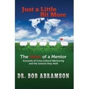 Just a Little Bit More by Bob Abramson