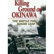 Killing Ground on Okinawa by James H. Hallas