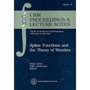 Spline Functions and the Theory of Wavelets by Serge Dubuc