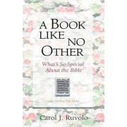 A Book Like No Other by Carol J Ruvolo