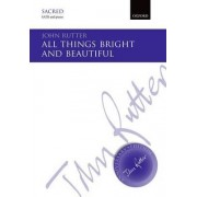 All Things Bright and Beautiful by John Rutter