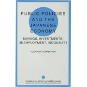 Public Policies and the Japanese Economy by Toshiaki Tachibanaki