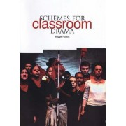Schemes for Classroom Drama by Maggie Hulson