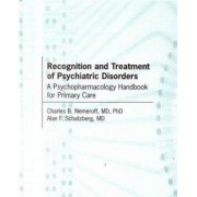 Recognition and Treatment of Psychiatric Disorders by Charles B. Nemeroff