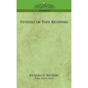 Studies in Tape Reading by Richard D Wyckoff