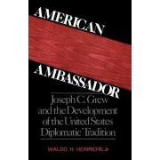 American Ambassador by Waldo H Heinrichs
