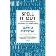 Spell It Out by Honorary Professor of Linguistics David Crystal
