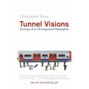 Tunnel Visions by Christopher Ross