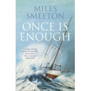 Once Is Enough by Miles Smeeton