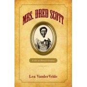 Mrs. Dred Scott by Lea Vandervelde