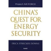 China's Quest for Energy Security by Erica Strecker Downs