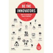 Be the Innovators: How to Accelerate Team Creativity