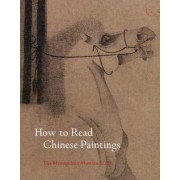 How to Read Chinese Paintings by Maxwell K. Hearn