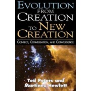 Evolution from Creation to New Creation by Professor Ted Peters