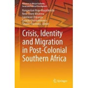 Crisis, Identity and Migration in Post-Colonial Southern Africa by Hangwelani Hope Magidimisha