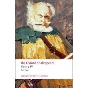 Henry IV, Part I: The Oxford Shakespeare by William Shakespeare
