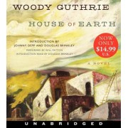 House Of Earth: A Novel [Unabridged Low Price CD] by Woody Guthrie